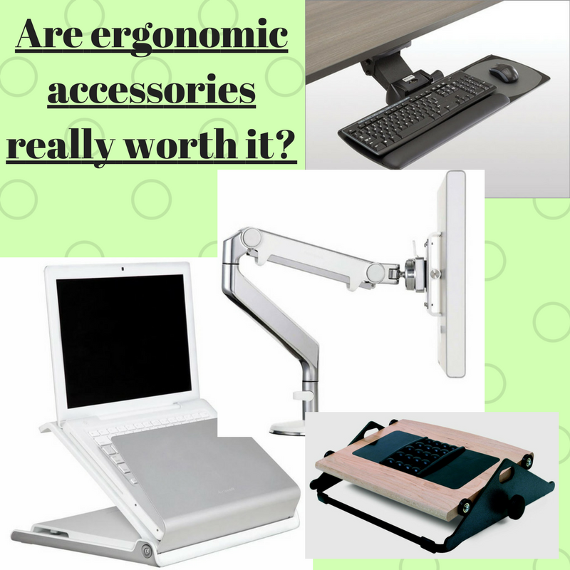 Are ergonomic accessories worth your hard earned money?