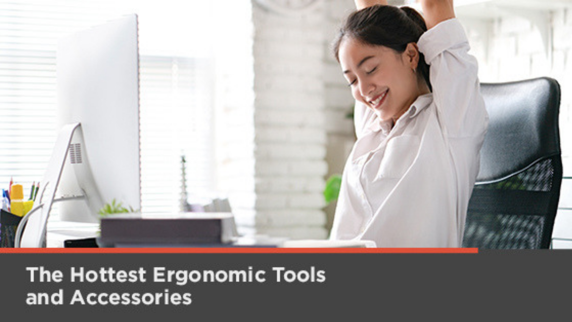 Top Ergonomic Trends, Tools, and Accessories