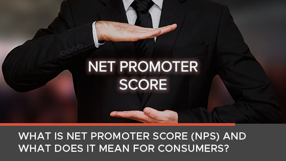 What is Net Promoter Score? What Does it Mean for Consumers?