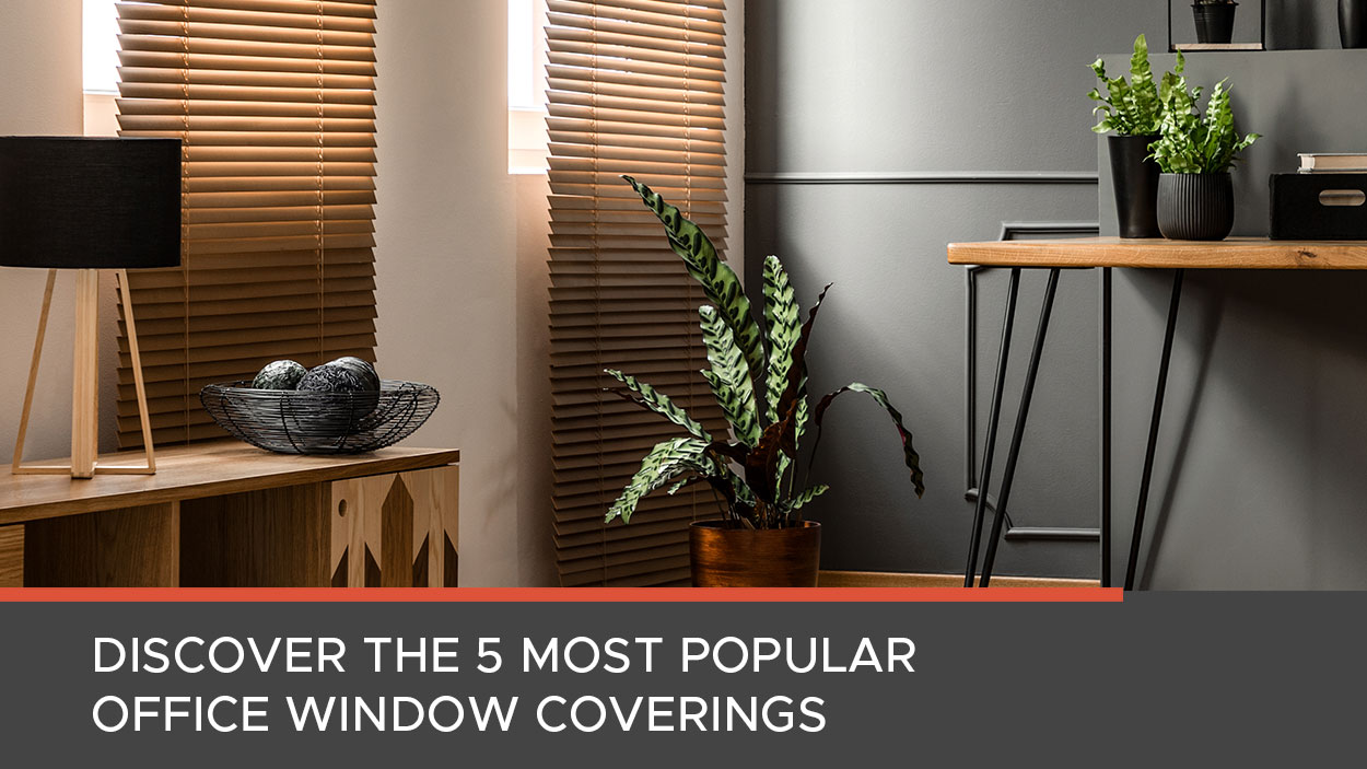 Most popular office window covering styles