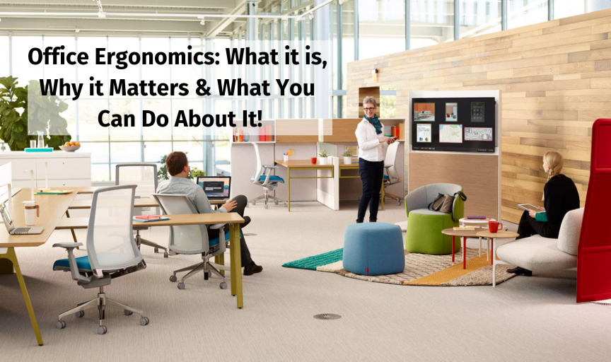 What is office ergonomics? Why is it important? What can you do about it?
