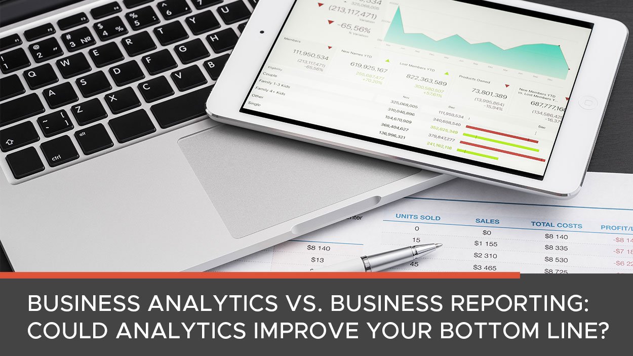 Business Analytics vs Business Reporting